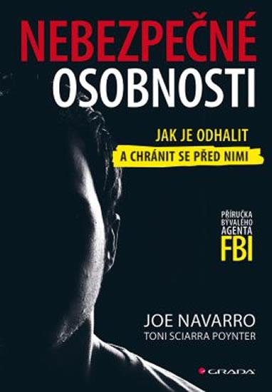Nebezpečné osobnosti - Jak je odhalit a chránit se před nimi - Navarro Joe - 17x24 cm, Sleva 13%