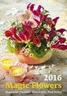 Kalendář nástěnný 2016 - Živé květy - Magic Flowers