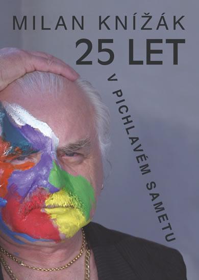 25 let v pichlavém sametu - Knížák Milan - 18x24 cm, Sleva 14%