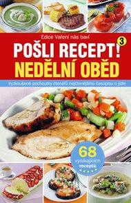 Pošli recept! 3 - Nedělní oběd
