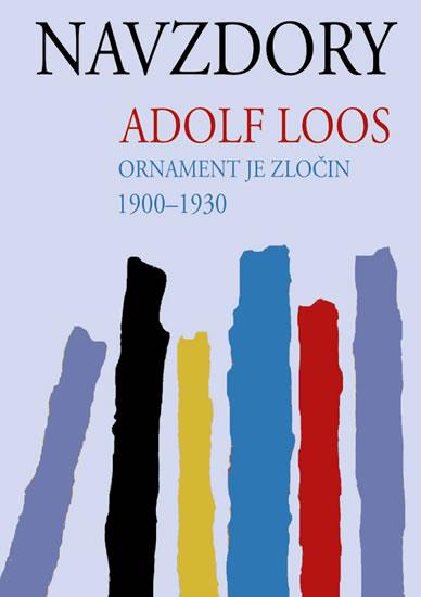 Navzdory - Ornament je zločin - Loos Adolf - 15x21 cm