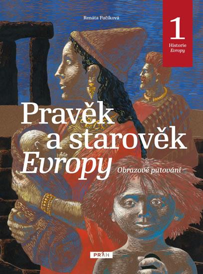 Pravěk a starověk Evropy - Historie Evropy 1 - Fučíková Renáta