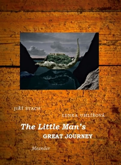 The Little Man´s Great Journey - Uhlířová Lenka