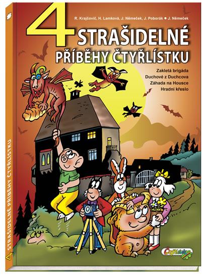 4 strašidelné příběhy Čtyřlístku - Lamková Hana, Němeček Jaroslav, Krajčovič Radim, Poborák Jiří - 22x30 cm