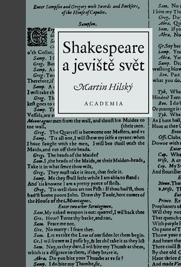 Shakespeare a jeviště svět - Hilský Martin