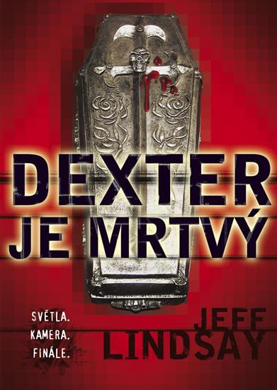 Dexter je mrtvý - Lindsay Jeff