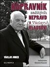 Nápravník zažitých nepravd (o Václavu Klausovi)