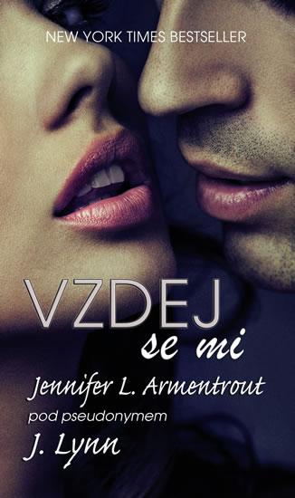 Vzdej se mi - Armentrout Jennifer L. / Lynn J.