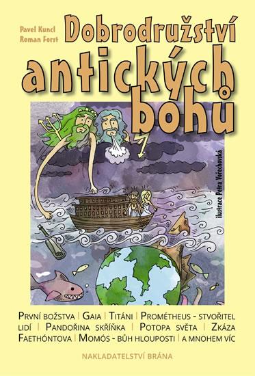 Dobrodružství antických bohů - Forst Roman, Kuncl Pavel