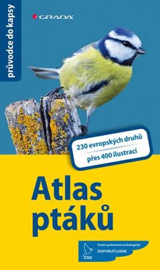 Atlas ptáků - 230 evropských druhů, více než 400 fotografií a ilustrací - Hecker Katrin, Hecker Frank