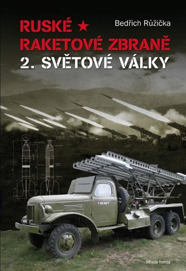Ruské raketové zbraně 2. světové války - Růžička Bedřich