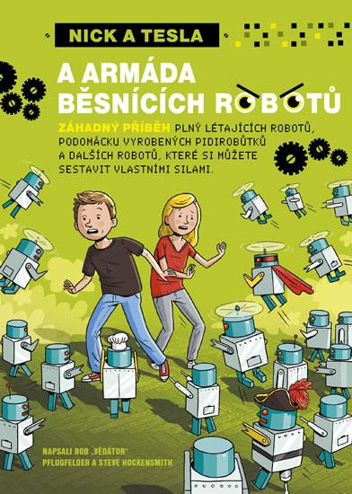 """Nick a Tesla a armáda běsnících robotů - Pflugfelder """"Science Bob"""""""