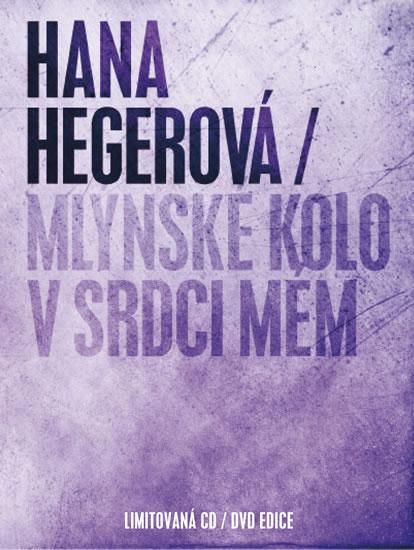 Mlýnské kolo v srdci mém - CD+DVD - Hegerová Hana