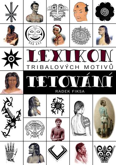 Lexikon tribalových motivů tetování - Fiksa Radek