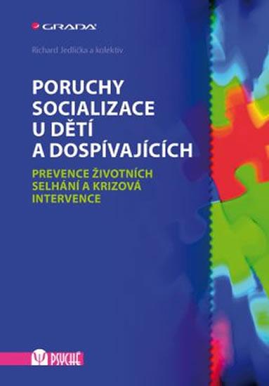 Poruchy socializace u dětí a dospívajících - Jedlička Richard - 17x24 cm, Sleva 15%