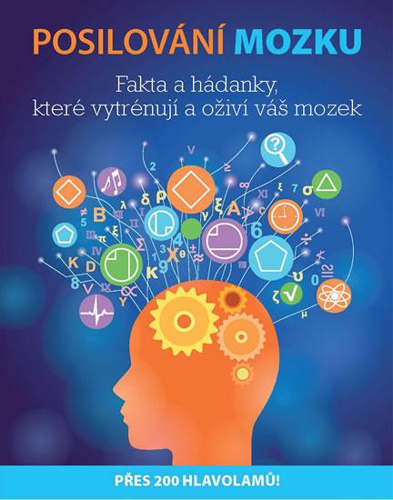 Posilování mozku - Fakta a hádanky, které vytrénují a oživí váš mozek - Powell Michael
