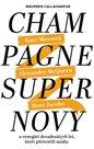 Champagne Supernovy ...a renegáti 90. let, kteří přetvořili módu - Marc Jacobs, Alexander McQueen, K