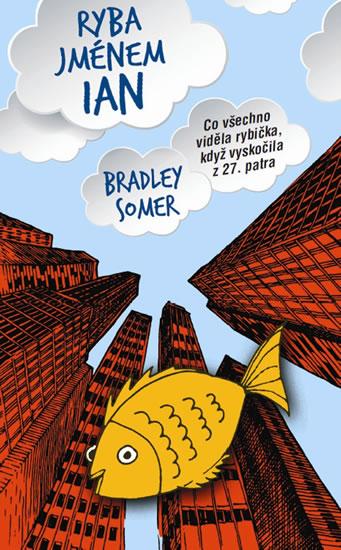 Ryba jménem Ian - Somer Bradley