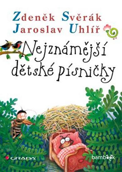 Nejznámější dětské písničky - Svěrák Zdeněk, Uhlíř Jaroslav,