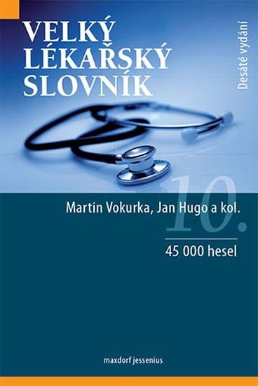 Velký lékařský slovník - Vokurka Martin, Hugo Jan,