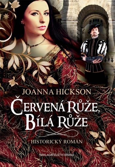 Červená růže, bílá růže - Hicksonová Joanna