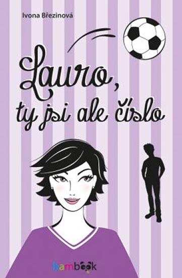 Lauro, ty jsi ale číslo - Březinová Ivone