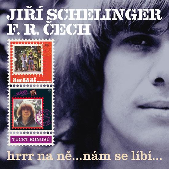 Jiří Schelinger/ F.R.Čech Hrrr na ně...Nám se líbí...2CD - Schelinger Jiří