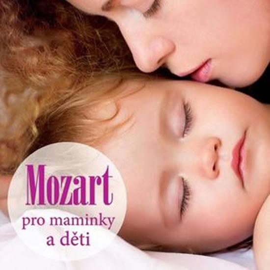 CD Mozart pro maminky a děti - Různí interpreti