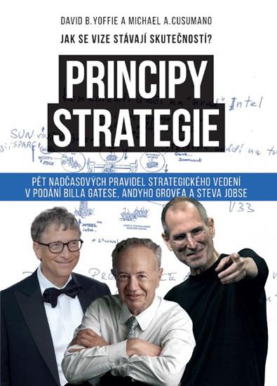 Principy strategie - Pět nadčasových pravidel strategického leadershipu v podání Billa Gatese, Andyh - Yoffie David B., Cusumano Michael A.,