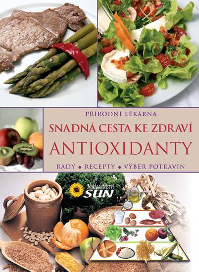 Antioxidanty snadná cesta ke zdraví - Rady, recepty, výběr potravin - neuveden