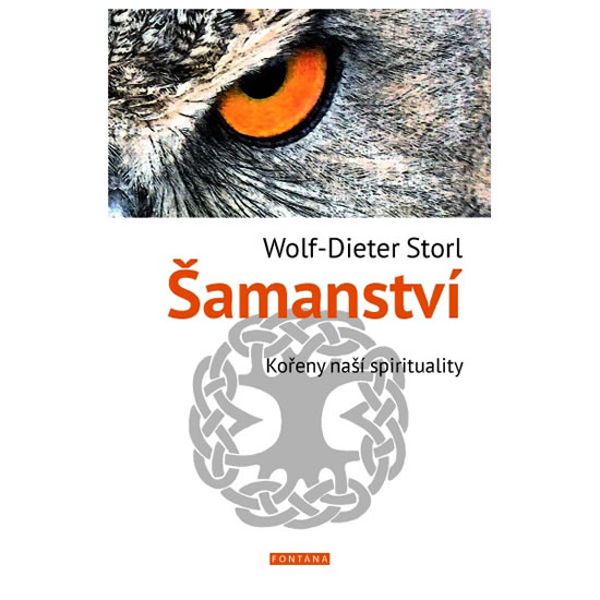 Šamanství - Kořeny naší spirituality - Storl Wolf-Dieter