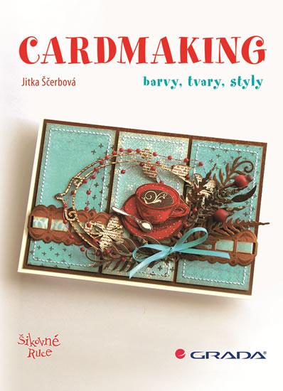 Cardmaking - Barvy, tvary, styly - Ščerbová Jitka