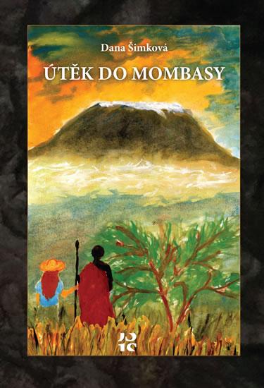 Útěk do Mombasy - Šimková Dana