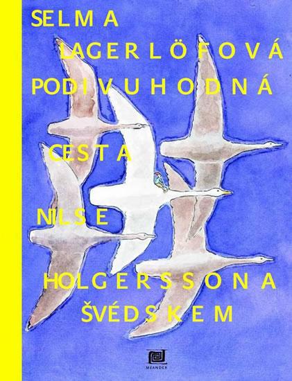 Podivuhodná cesta Nilse Holgerssona Švédskem - Lagerlöfová Selma