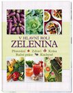 V hlavní roli zelenina - Pěstování * Zdraví * Krása * Ruční práce * Kuchyně