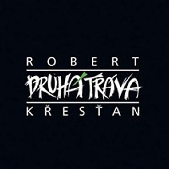 Robert Křesťan a Druhá tráva - CD (1) - Křesťan Robert