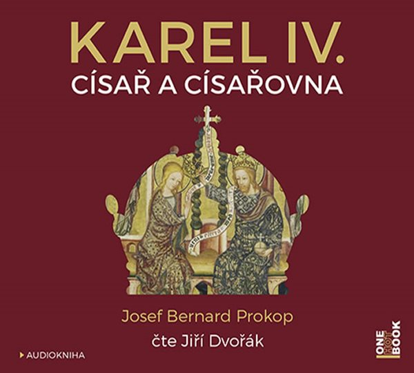 CD Karel IV. - Císař a císařovna - Prokop Josef Bernard