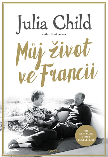 Můj život ve Francii - Childová Julia, Prud'homme Alex,