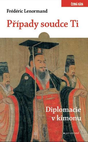 Případy soudce Ti - Diplomacie v kimonu - Lenormand Frédéric