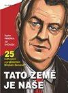 Tato země je naše - 25 rozhovorů s prezidentem Milošem Zemanem