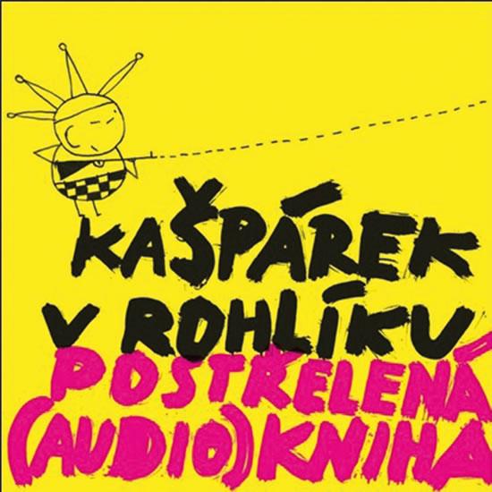 Postřelená (audio) kniha - CD - Kašpárek v rohlíku