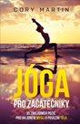 Jóga pro začátečníky - 35 základních pozic pro uklidnění mysli a posílení těla