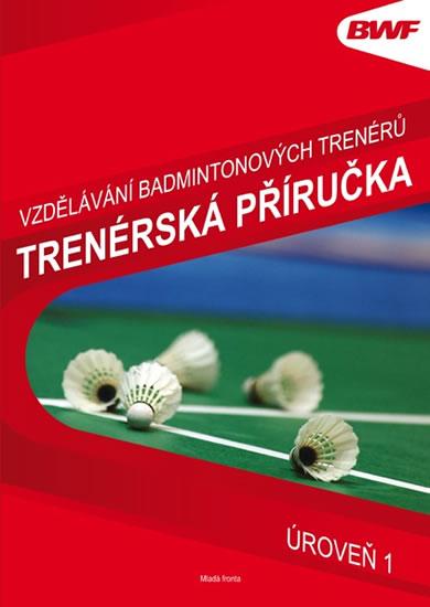 Vzdělání badmintonových trenérů - Trenérská příručka úroveň 1 - neuveden