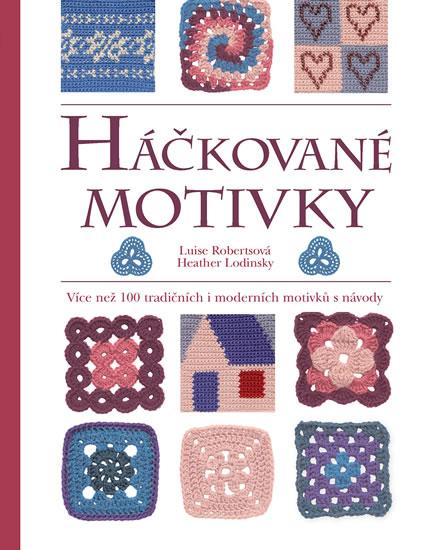 Háčkované motivky - Více než 100 tradičních i moderních motivků s návody - Robertsová Luise, Lodinsky Heather,