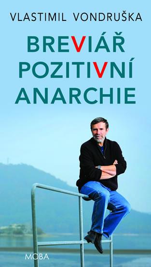 Breviář pozitivní anarchie - Vondruška Vlastimil - 13x21 cm