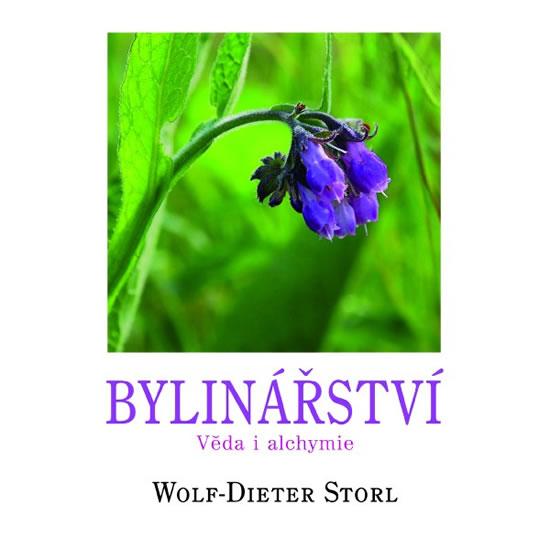 Bylinářství - Věda i alchymie - Storl Wolf-Dieter