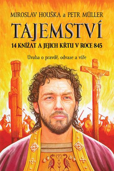 Tajemství 14 knížat a jejich křtu v roce 845 - Houška Miroslav