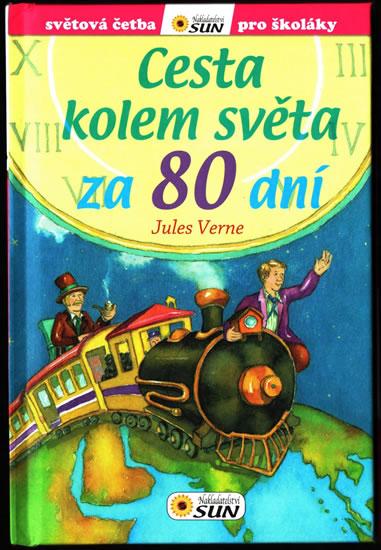 Cesta kolem světa za 80 dní - Světová četba pro školáky - Verne Jules