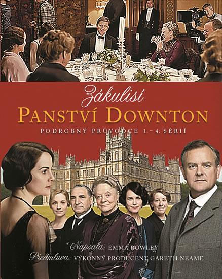 Zákulisí Panství Downton - Podrobný průvodce 1. - 4. sérií - Rowleyová Emma