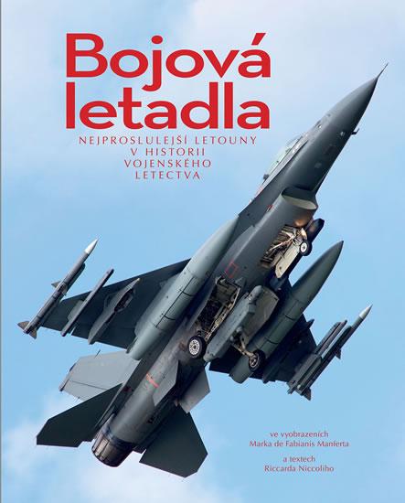 Bojová letadla - Nejproslulejší letouny v historii vojenského letectva - Niccoli Riccardo